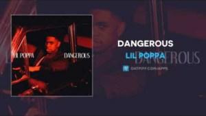 Lil Poppa - Dangerous